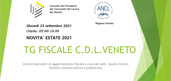 TG FISCALE CDL VENETO – NOVITA' ESTATE 2021 (1 CFP)